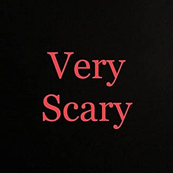 Very scary