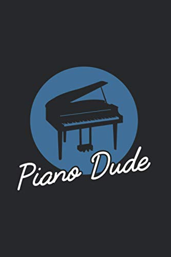 Piano Dude: Piano Quotes 2021 Planner | Weekly & Monthly Pocket Calendar | 6x9 Softcover Organizer | For Chords And Notes Fan