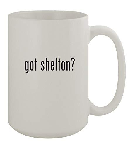 got shelton? - 15oz Ceramic White Coffee Mug, White