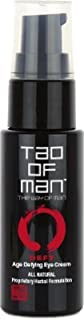Tao of Man Age Defying Eye Cream for Men- Best for Puffiness, Dark Circles, Replenishing Nutrients - All Natural Ingredients Hyaluronic Acid and natural herbal extracts- Refresh, Enliven, Restore Under-eyes - Organic and Wild-Crafted Herbal Ingredients - 1 oz