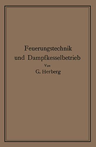 Handbuch der Feuerungstechnik und des Dampfkesselbetriebes: mit einem Anhange über allgemeine Wärmetechnik