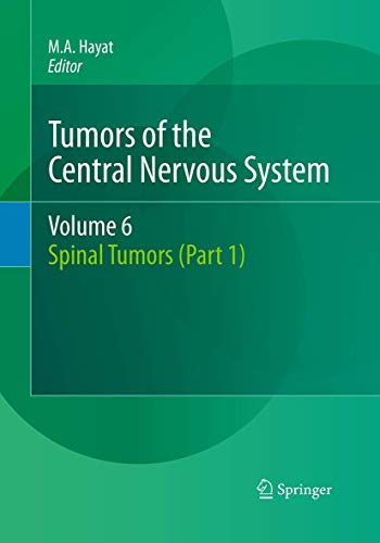 Tumors of the Central Nervous System, Volume 6: Spinal Tumors (Part 1)