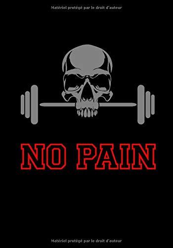 No Pain: Planification facile de mon entraînement - Carnet d'entraînement, fitness, musculation, haltérophilie - Taille 17,8x0,7x 5,4 cm, 129 pages - Pratique pour suivre sa progression à la salle de sport