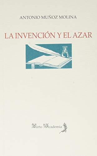 La invención y El Azar: 100 (Mirto Academia)