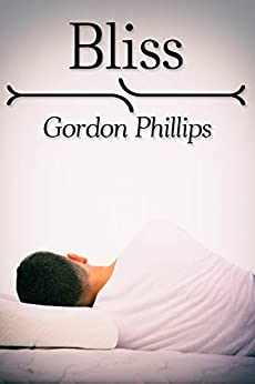 Bliss by [Gordon Phillips]