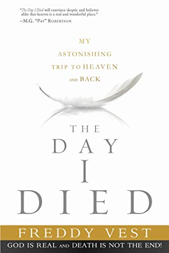 The Day I Died: My Astonishing Trip to Heaven and Back (English Edition)