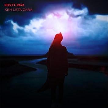Keh Leta Zara (feat. Raya)