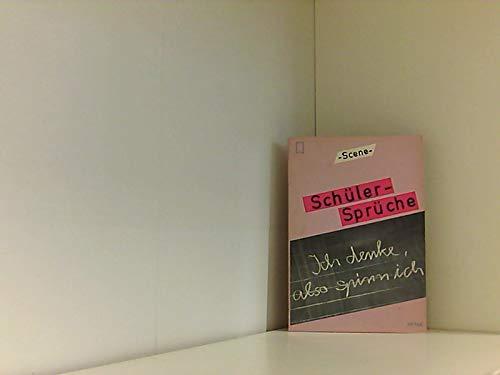 Schüler-Sprüche : Ich denke, also spinn ich . Heyne Scene Bd. 15 ; 345335043x
