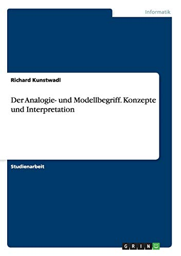 Der Analogie- und Modellbegriff. Konzepte und Interpretation