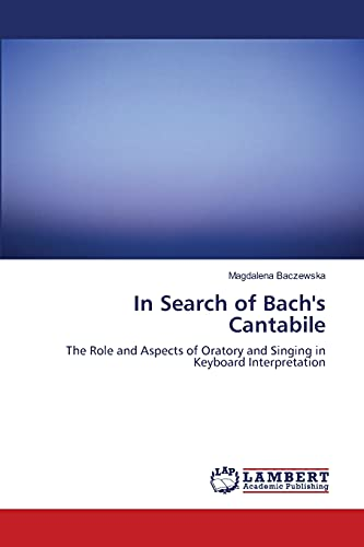 In Search of Bachs Cantabile