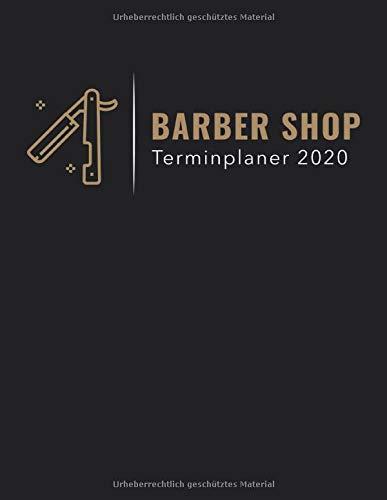 Barber Shop Terminplaner 2020: Terminbuch Friseur Salon mit viertelstündiger Einteilung für Termine | Tagesplaner Januar bis Dezember 2020 | Von 7.00 Uhr bis 20.00 Uhr