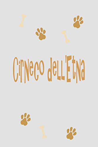 Cirneco dell'Etna: Notebook Journal Paper Book For Cirneco dell'Etna lovers, Perfect Cool Funny Humor Gifts For Mom, Sister, wife, Girl and owners dogs - 111 Pages With cute dog paw, Glossy Soft cover