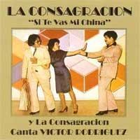 Si Te Vas Mi China by La Consagracion (2007-03-07)