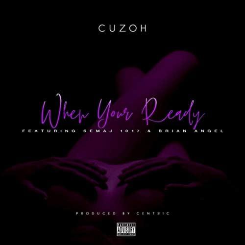 Cuzoh feat. Brian Angel & Semaj 1017