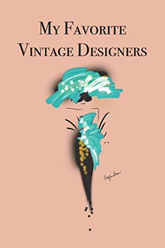 My Favorite Vintage Designers: Stylishly illustrated little notebook to accompany you on all your vintage shopping adventures.