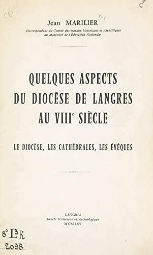 Quelques aspects du diocèse de Langres au VIIIe siècle: Le diocèse, les cathédrales, les évêques (French Edition)
