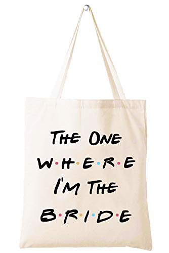 Bride Gift,The One Where I'm the Bride,Engagement Gift,Bride to Be Gift,Newly Engaged,Bridal Shower Gifts,Bachelorette Party Gifts,Friends TV Show,Tote Bag Gift