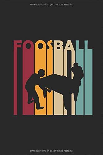 Foosball Tischkicker Retro Vintage Silhouette Notizbuch: Tischfussball Kickern Planen Tisch Fussball Notieren Rechenheft Liniert Journal A5 120 Seiten ... Tagebuch  Geschenk für Tischfussballer