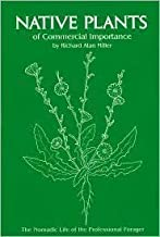 Native plants of commercial importance: The nomadic life of the professional forager