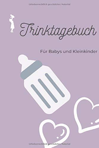 Trinktagebuch für Babys und Kleinkinder: Trinkt mein Kind genug? I Milchprotokoll I Kontrolle I Wieviel Milch muss ein Baby trinken I Tagebuch zum vergleichen I DINA 5 Taschenbuchformat