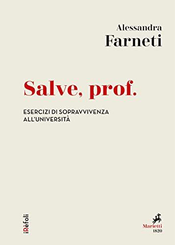 Salve, prof: Esercizi di sopravvivenza all'università (iRèfoli Vol. 35)