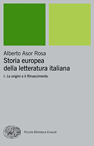 Storia europea della letteratura italiana I: Le origini e il Rinascimento