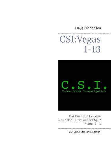 CSI: Vegas Staffel 1 - 13: Das Buch zur TV-Serie CSI: Den Tätern auf der Spur
