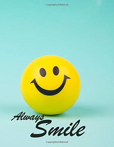 Always Smile: A cute notebook smiling for boys and girls and adults (Large version: 8.5