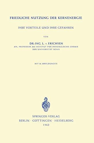 Friedliche Nutzung Der Kernenergie: Ihre Vorteile Und Ihre Gefahren PDF Books
