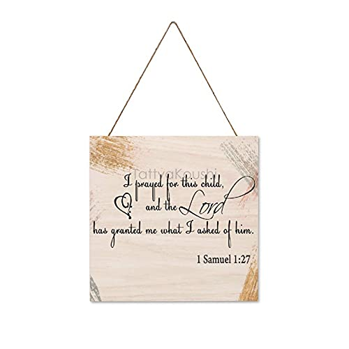 I Prayed For This Child 1 Samuel 1 27 Wooden Sign , Rustic Wood Plaque Decor, Wall Hanging Decor Sign, Gifts for Mom and Dad, 8 x 8 Inch