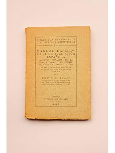 Manual elemental de novelística española (Bosquejo histórico de la novela corta y el cuento durante el Siglo de Oro. Con tablas cronológicas descriptivas de novelística desde los principios hasta 1700).