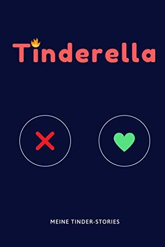 Tinderella - Meine Tinder-Stories niederschreiben