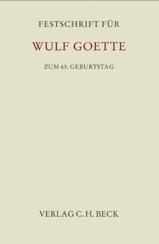 Festschrift für Wulf Goette zum 65. Geburtstag (Festschriften, Festgaben, Gedächtnisschriften)