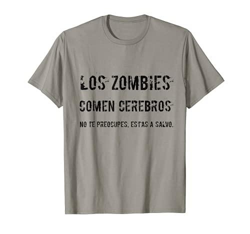 Frases divertidas zombies comen cerebros humor Camiseta