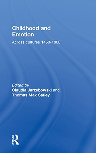 Childhood and Emotion: Across Cultures 1450-1800