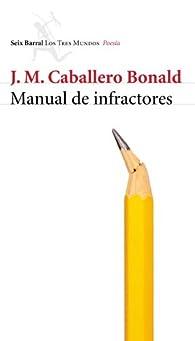 Manual de infractores par José Manuel Caballero Bonald
