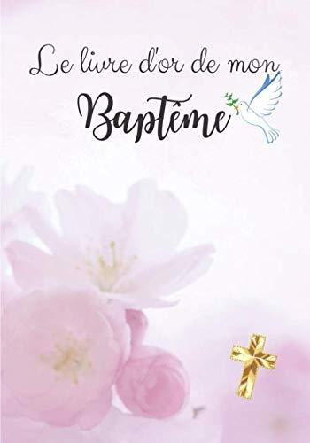 Livre d'or de mon baptême: Livre d'or pour un baptême   fille   Elégant papier blanc cassé   80 pages (lignées et non-lignées) avec petites illustrations   Format 25,4 X 17,78 cm