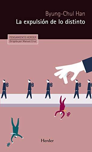 Expulsión de lo distinto,La: Percepción y comunicación en la sociedad actual: 0 (Pensamiento Herder)