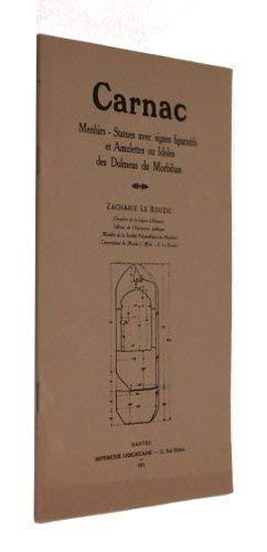 Carnac : Menhirs, statues avec signes figuratifs et amulettes ou idoles des dolmens du Morbihan