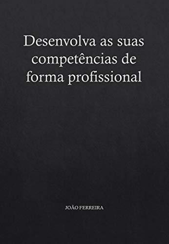 Desenvolva as suas competências de forma profissional