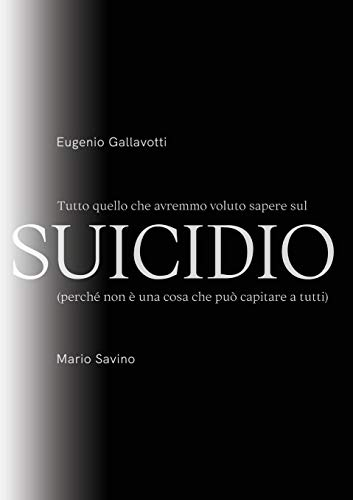 Tutto quello che avremmo voluto sapere sul SUICIDIO