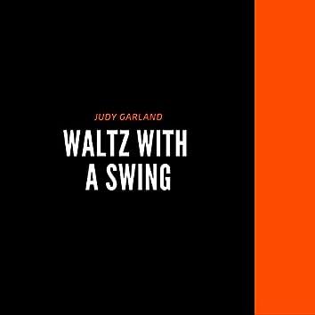Waltz With a Swing