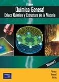 Química General: Enlace Químico y Estructura de La Materia, Volumen 1 (Fuera de colección Out of series)