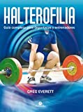 Halterofilia. Guía completa para deportistas y entrenadores (Deportes)