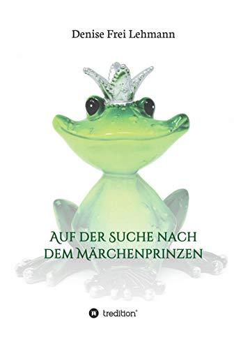 Auf der Suche nach dem Märchenprinzen (German Edition)