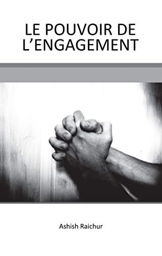 Couverture du livre LE POUVOIR DE L'ENGAGEMENT