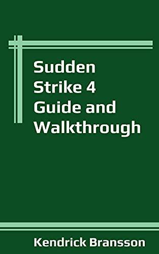 Sudden Strike 4 Guide and Walkthrough (English Edition)