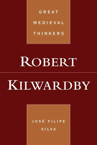 Robert Kilwardby (Great Medieval Thinkers)