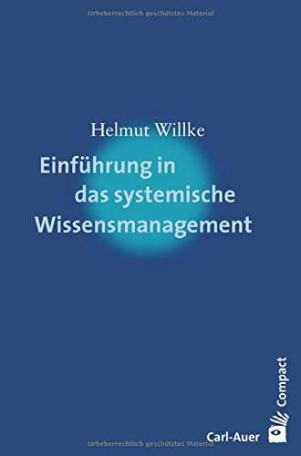 Einführung in das systemische Wissensmanagement (Carl-Auer Compact)