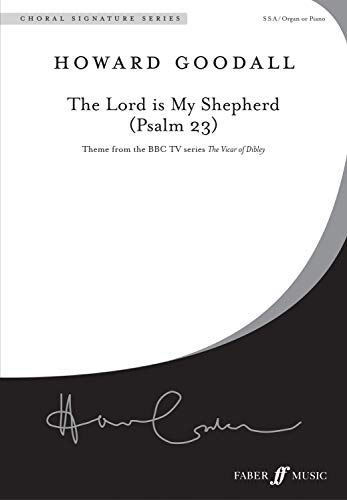 The Lord Is My Shepherd (Psalm 23): Ssa, Choral Octavo (Faber New Choral Works)